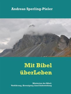 Mysterien der Bibel: Verklärung, Kreuzigung und Auferstehung (eBook, ePUB)