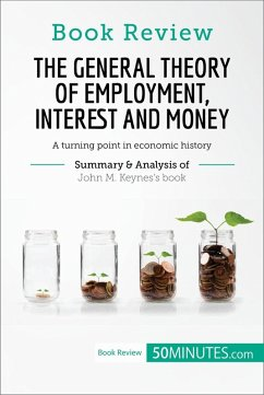 Book Review: The General Theory of Employment, Interest and Money by John M. Keynes (eBook, ePUB) - 50minutes