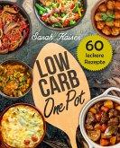 Low Carb One Pot - 60 schnelle, einfache & leckere Rezepte ohne viel Aufwand (eBook, ePUB)