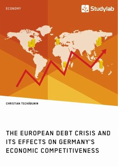 The European debt crisis and its effects on Germany's economic competitiveness (eBook, ePUB)