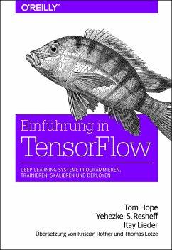 Einführung in TensorFlow - Hope, Tom; Resheff, Yehezkel S.; Lieder, Itay