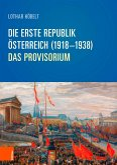 Die Erste Republik Österreich (1918-1938)