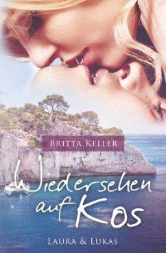 Wiedersehen auf Kos - Keller, Britta