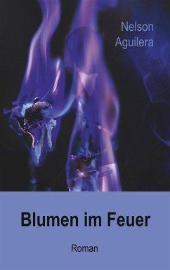 Blumen im Feuer - Aguilera, Nelson