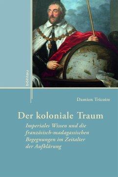 Der koloniale Traum - Tricoire, Damien