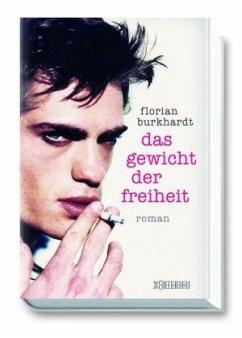Das Gewicht der Freiheit - Burkhardt, Florian