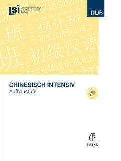 Chinesisch intensiv. Aufbaustufe