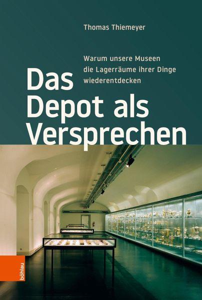 Das Depot Als Versprechen Von Thomas Thiemeyer Fachbuch Bücherde