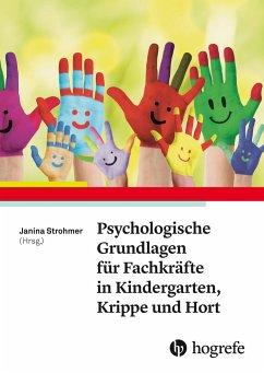 Psychologische Grundlagen für Fachkräfte in Kindergarten, Krippe und Hort