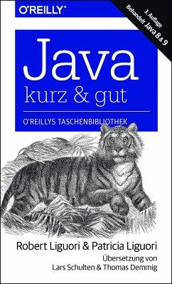 Java - kurz & gut - Liguori, Robert J.; Liguori, Patricia