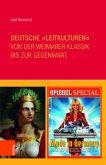 Deutsche »Leitkulturen« von der Weimarer Klassik bis zur Gegenwart