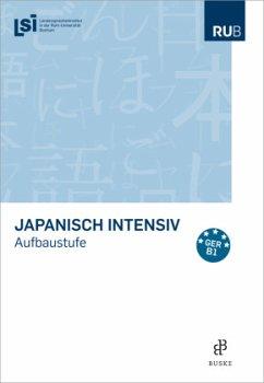 Japanisch intensiv. Aufbaustufe