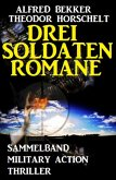 Drei Soldatenromane (eBook, ePUB)