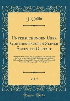 Untersuchungen Über Goethes Faust in Seiner Ältesten Gestalt, Vol. 2