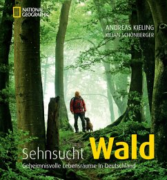 Sehnsucht Wald (eBook, ePUB) - Kieling, Andreas; Schönberger, Kilian