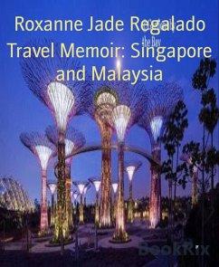 Travel Memoir: Singapore and Malaysia (eBook, e...