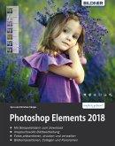 Photoshop Elements 2018 - Das umfangreiche Praxisbuch!: leicht verständlich und in komplett in Farbe! (eBook, PDF)
