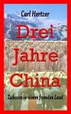 Drei Jahre China (eBook, ePUB)