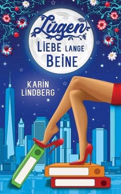 Lügen, Liebe, lange Beine (eBook, ePUB) - Lindberg, Karin