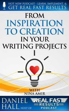 From Inspiration to Creation in Your Writing Projects (Real Fast Results, #76) (eBook, ePUB) - Hall, Daniel