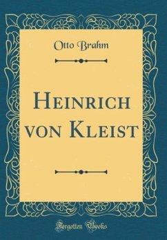 Heinrich von Kleist (Classic Reprint)