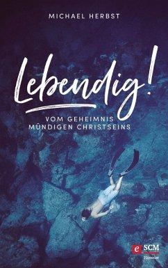 Lebendig! (eBook, ePUB) - Herbst, Michael