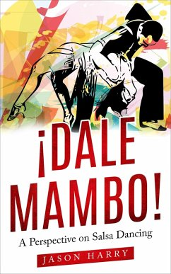 ¡Dale Mambo! A Perspective on Salsa Dancing (eB...