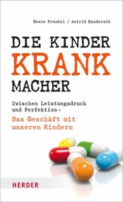 Die Kinderkrankmacher (Mängelexemplar) - Frenkel, Beate;Randerath, Astrid