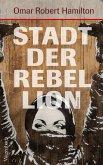 Stadt der Rebellion (eBook, ePUB)