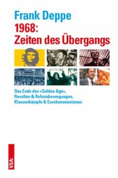 1968: Zeiten des Übergangs - Deppe, Frank