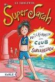 Willkommen im Club der Superhelden / Super Sarah Bd.1 (Mängelexemplar)