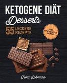Ketogene Diät - Desserts: Das Kochbuch mit 55 leckeren Keto Rezepten für Naschkatzen (eBook, ePUB)
