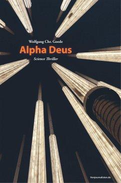 Alpha Deus - Goede, Wolfgang Chr.