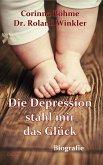 Die Depression stahl mir das Glück - Biografie (eBook, ePUB)