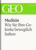 Medizin: Wie Sie Ihre Gelenke beweglich halten (GEO eBook Single) (eBook, ePUB)
