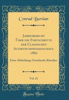 Jahresbericht Über die Fortschritte der Classischen Alterthumswissenschaft, 1880, Vol. 21