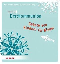 Meine Erstkommunion: Gebete von Kindern für Kinder (Mängelexemplar)