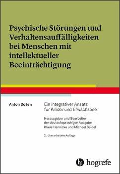 Psychische Störungen und Verhaltensauffälligkeiten bei Menschen mit intellektueller Beeinträchtigung - Dosen, Anton