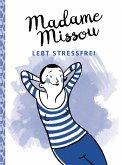 Madame Missou lebt stressfrei (eBook, PDF)