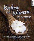 Kochen und Würzen mit Kokosölen