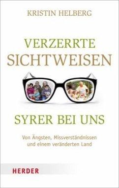 Verzerrte Sichtweisen - Syrer bei uns (Mängelexemplar) - Helberg, Kristin