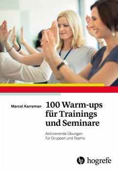 100 Warm-ups für Trainings und Seminare - Karreman, Marcel