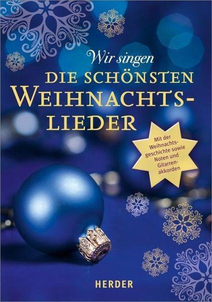 Weihnachtslieder Geschichte.Wir Singen Die Schönsten Weihnachtslieder Mängelexemplar