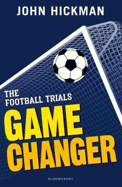 The Football Trials: Game Changer - Hickman, John