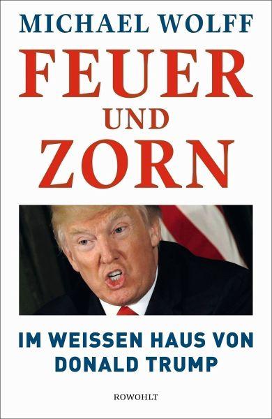 Feuer und Zorn - Wolff, Michael
