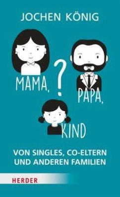 Mama, Papa, Kind? (Mängelexemplar) - König, Jochen