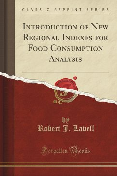 Introduction of New Regional Indexes for Food Consumption Analysis (Classic Reprint)