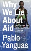 Why We Lie About Aid (eBook, ePUB)