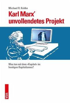 Karl Marx´ unvollendetes Projekt
