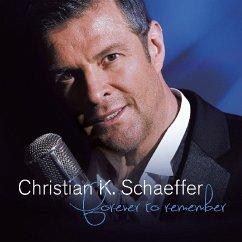 Forever To Remember - Schaeffer,Christian K.